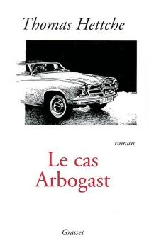 Le cas Arbogast - ThomasHettche