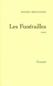 Les funérailles - RachidBoudjedra