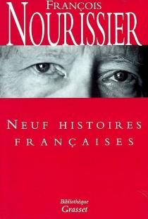 Neuf histoires françaises - FrançoisNourissier