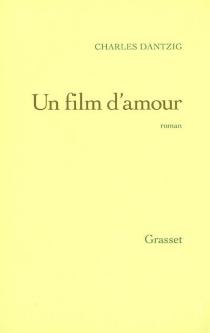 Un film d'amour - CharlesDantzig