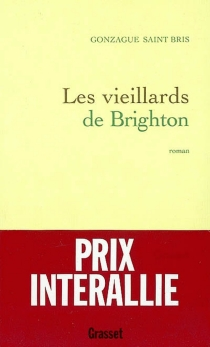 Les vieillards de Brighton - Gonzague Saint Bris