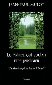 Le prince qui voulait être jardinier - Jean-PaulMulot