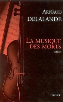 La musique des morts - ArnaudDelalande