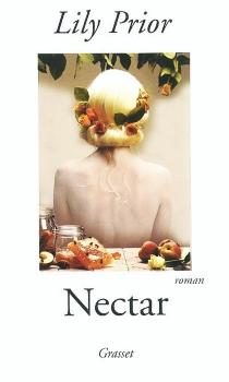 Nectar : un roman de la tentation - LilyPrior
