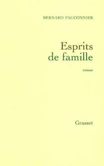 Esprits de famille - BernardFauconnier