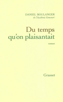 Du temps qu'on plaisantait - Daniel Boulanger