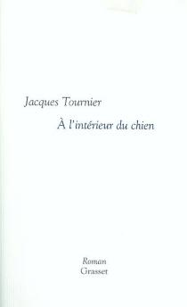 A l'intérieur du chien - JacquesTournier