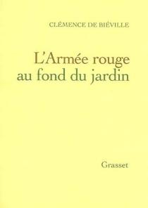 L'armée rouge au fond du jardin - Clémence deBiéville