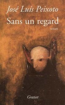Sans un regard - José LuísPeixoto