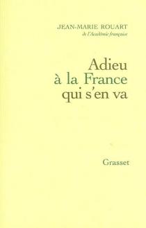 Adieu à la France qui s'en va - Jean-MarieRouart