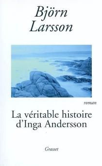 La véritable histoire d'Inga Andersson - BjörnLarsson