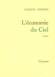 L'économie du ciel - JacquesChessex