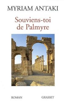 Souviens-toi de Palmyre - MyriamAntaki