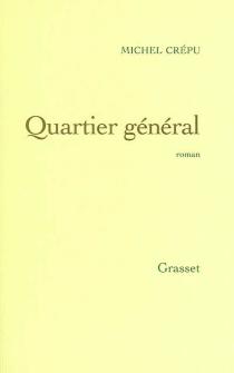 Quartier général - MichelCrépu