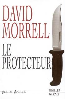 Le protecteur - DavidMorrell