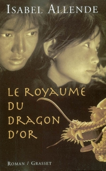 Le royaume du dragon d'or - IsabelAllende