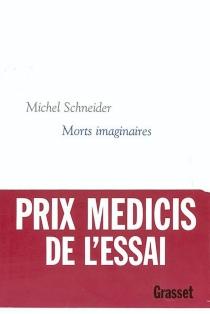 Morts imaginaires - MichelSchneider