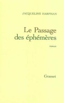 Le passage des éphémères - JacquelineHarpman