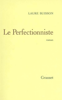 Le perfectionniste - Laure Buisson