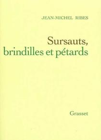 Sursauts, brindilles et pétards - Jean-MichelRibes