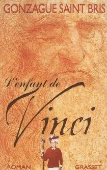 L'enfant de Vinci - GonzagueSaint Bris