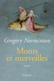Monts et merveilles - GregoryNorminton