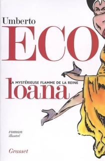 La mystérieuse flamme de la reine Loana : roman illustré - UmbertoEco