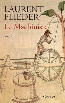 Le machiniste - Laurent Flieder