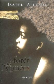 La forêt des Pygmées - IsabelAllende