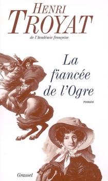 La fiancée de l'ogre - HenriTroyat