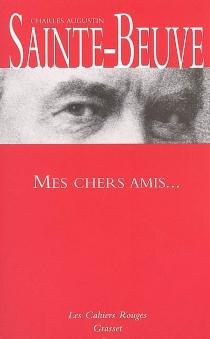Mes chers amis... - Charles-AugustinSainte-Beuve