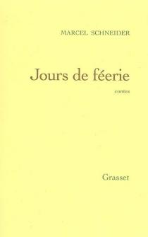 Jours de féerie : dix contes merveilleux - MarcelSchneider