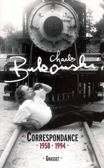 Correspondance, 1958-1994 - CharlesBukowski