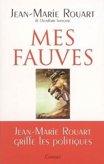 Mes fauves - Jean-MarieRouart