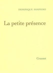 La petite présence - DominiqueSampiero