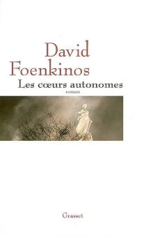 Les coeurs autonomes - DavidFoenkinos