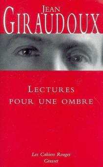 Lectures pour une ombre - JeanGiraudoux