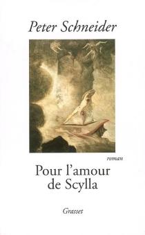 Pour l'amour de Scylla - PeterSchneider