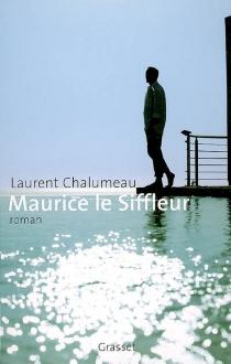 Maurice le siffleur - LaurentChalumeau