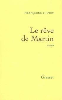 Le rêve de Martin - FrançoiseHenry