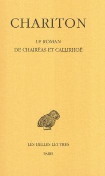 Le roman de Chairéas et Callirhoé - Chariton d'Aphrodisias