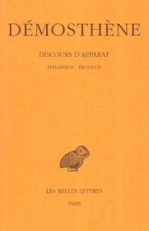 Discours d'apparat : Epitaphios, Eroticos - Démosthène