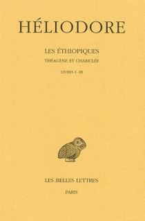 Les Ethiopiques : Théagène et Chariclée - Héliodore d'Emèse