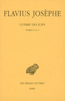 Guerre des Juifs - Flavius Josèphe