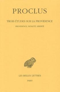 Trois études sur la Providence - Proclus