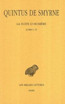 La suite d'Homère - Quintus de Smyrne