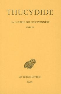 La guerre du Péloponnèse - Thucydide