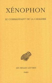 Le Commandant de la cavalerie - Xénophon