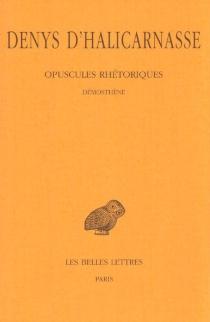 Opuscules rhétoriques - Denys d'Halicarnasse