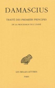 Traité des premiers principes - Damascius le Diadoque